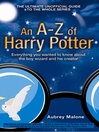 An A-Z of Harry Potter (eBook): Everything You Wanted to Know about the Boy Wizard and His Creator